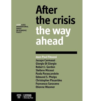 [(After the Crisis: The Way Ahead )] [Author: Jean-Paul Fitoussi] [Oct-2010]