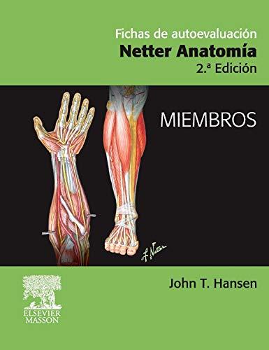 Fichas de autoevaluación. Netter Anatomía: Miembros por J.T. Hansen