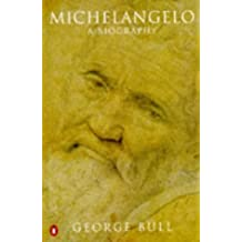 Michelangelo: A Biography by George Bull (1996-10-31)