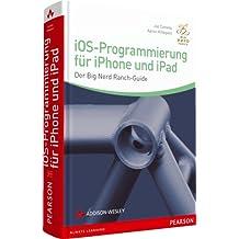iOS-Programmierung für iPhone und iPad - Der Big Nerd Ranch-Guide (Apple Software)