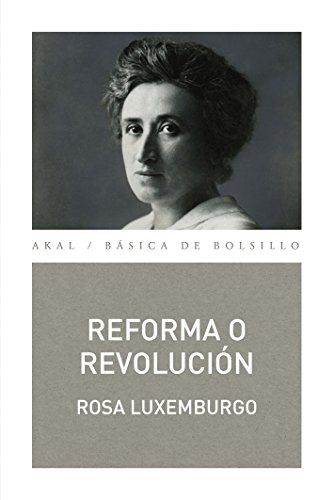 Reforma o revolución (Básica de Bolsillo – Serie Clásicos del pensamiento político nº 304)