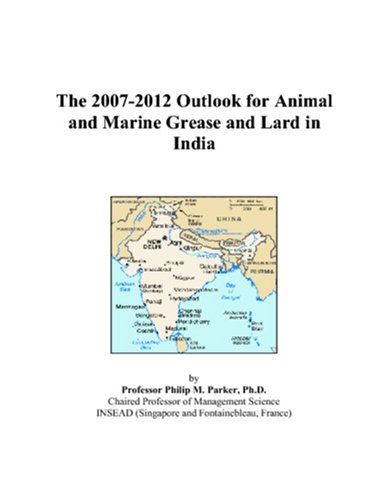 The 2007-2012 Outlook for Animal and Marine Grease and Lard in India
