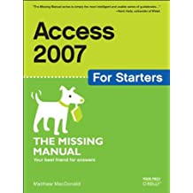 Access 2007 for Starters: The Missing Manual (Missing Manuals)