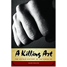 A Killing Art: The Story of Tae Kwon Do (Hardback) - Common
