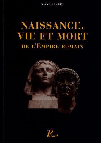 Naissance, vie et mort de l'empire romain