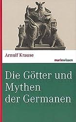 Die Götter und Mythen der Germanen (marixwissen)