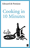 Cooking in Ten Minutes (English Edition)