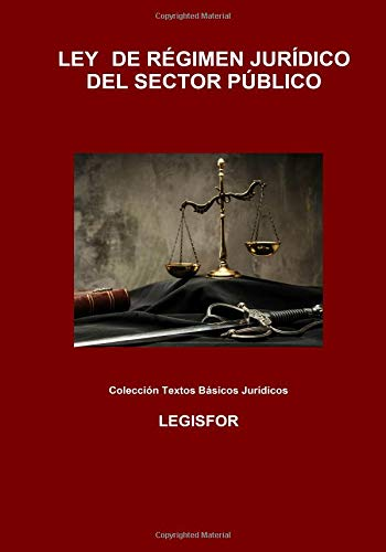 Ley de Régimen Jurídico del Sector Público: 4.ª edición (2018). Colección Textos Básicos Jurídicos