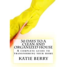 30 Days to a Clean and Organized House by Katie Berry (2014-05-14)