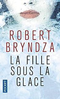 La fille sous la glace par Robert Bryndza