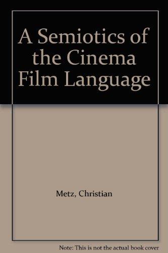 Film Language: Semiotics of the Cinema par Christian Metz
