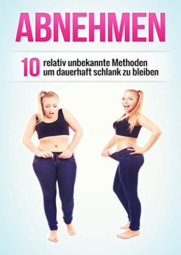 Abnehmen: 10 relativ unbekannte Methoden um dauerhaft schlank zu bleiben