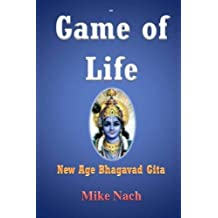Game of Life: New Age Bhagavad Gita by Mr. Mike Nach (2015-02-28)