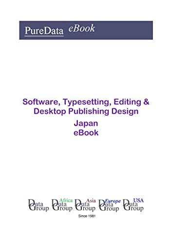 Software, Typesetting, Editing & Desktop Publishing Design in Japan: Market Sales (English Edition)