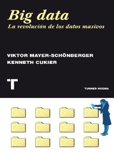 Big data. La revolución de los datos masivos (Noema) por Viktor Mayer-Schönberger