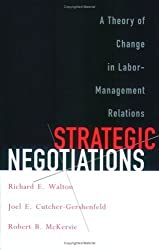 Strategic Negotiations: A Theory of Change in Labor-Management Relations (Cornell Paperbacks) by Richard E. Walton (2000-09-14)