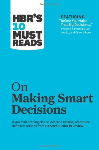 HBR's 10 Must Reads on Making Smart Decisions (with featured article ?Before You Make That Big Decision?? by Daniel Kahneman, Dan Lovallo, and Olivier Sibony) by Harvard Business Review (2013) Paperback