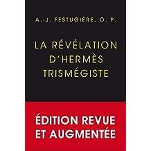 La Révélation d'Hermès Trismégiste: Édition définitive, revue et corrigée