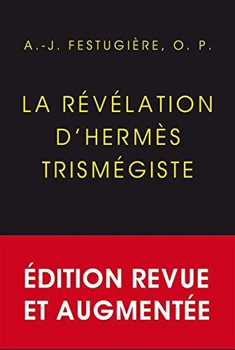 La Rvlation d'Herms Trismgiste: dition dfinitive, revue et corrige