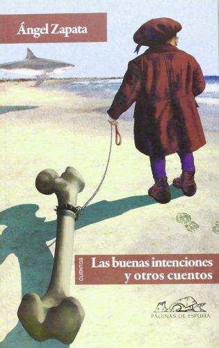 Las buenas intenciones: y otros cuentos (Voces/ Literatura)