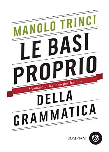 Le basi proprio della grammatica: Manuale di