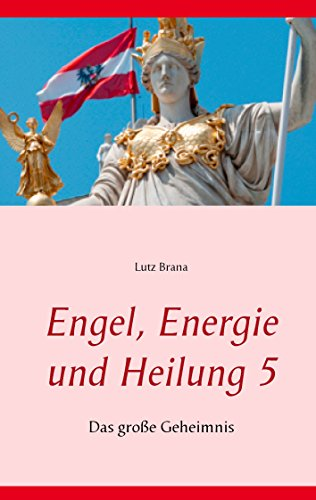 Engel, Energie und Heilung 5: Das große Geheimnis - Chakra-formel