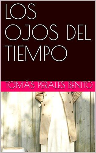 LOS OJOS DEL TIEMPO (Spanish Edition)