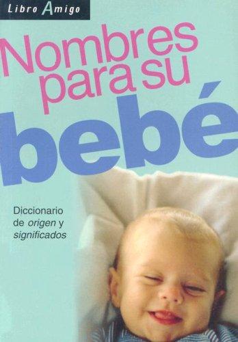 Nombres Para su Bebe: Libro Amigo