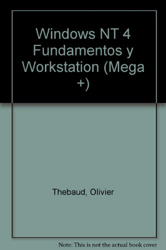 Windows NT 4 Fundamentos y Workstation (Mega +) por Olivier Thebaud