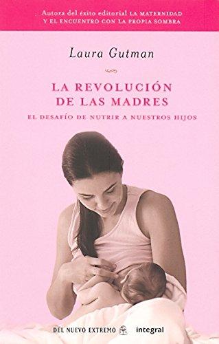 Descargar Libro La Revolución De Las Madres (INTEGRAL) de Laura Gutman