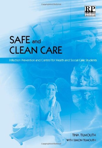 Safe and Clean Care: Infection Prevention and Control for Health and Social Care Students by Tina Tilmouth (2009-01-30)