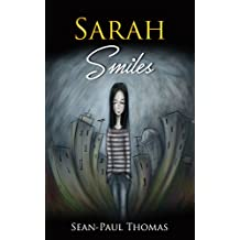 Sarah Smiles: A Coming Of Age, Young Adult Novel that Will Knock You Off Your Feet