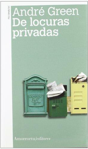De locuras privadas (2a ed) (Psicología) por André Green