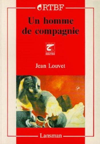 Un homme de compagnie: [théâtre] (Théâtre à vif) par Jean Louvet