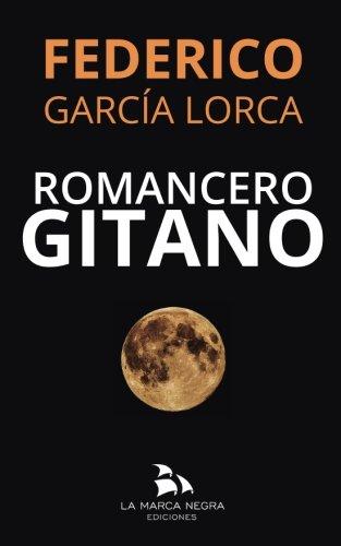 Romancero Gitano: (y tres romances historicos) por Federico Garcia Lorca