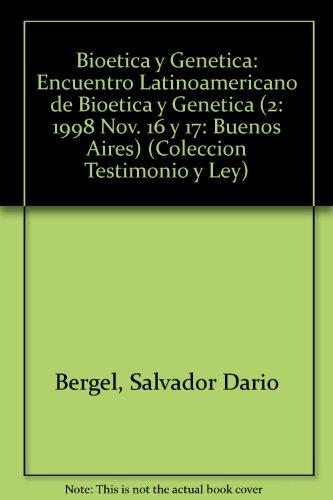 BIOETICA Y GENETICA MERCOSUR (Coleccion Testimonio y Ley) por Salvador Dario Bergel