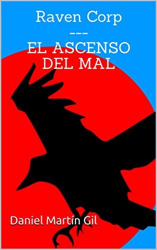 El Ascenso del Mal (Raven Corp nº 1) por Daniel Martín Gil