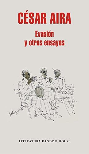 Evasión y otros ensayos por César Aira