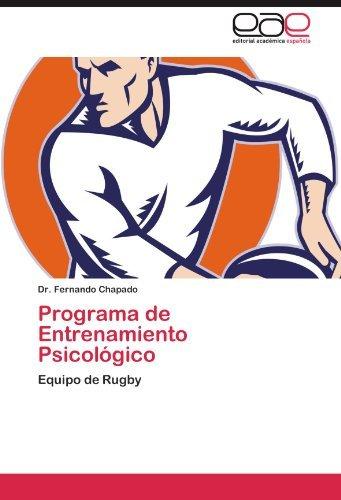Programa de Entrenamiento Psicol?3gico: Equipo de Rugby by Fernando Chapado (2012-04-24) par Fernando Chapado