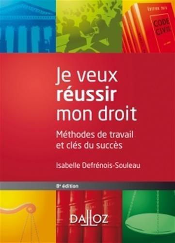 Je veux russir mon droit. Mthodes de travail et cls du succs - 8e d. de Defrnois-Souleau, Isabelle (2012) Broch