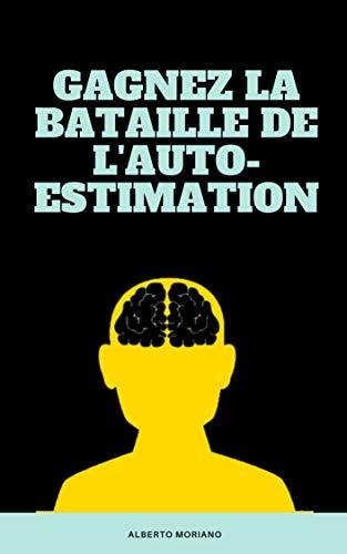 Couverture du livre GAGNEZ LA BATAILLE DE L'AUTO-ESTIMATION