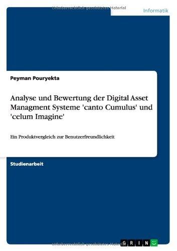 Analyse und Bewertung der Digital Asset Managment Systeme 'canto Cumulus' und 'celum Imagine': Ein Produktvergleich zur Benutzerfreundlichkeit