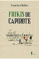 Descargar gratis Frikis de capirote en .epub, .pdf o .mobi
