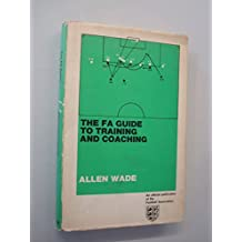 Football Association Guide to Training and Coaching