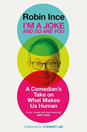 I'm a Joke and So Are You: A Comedian's Take on What Makes Us Human (English Edition)
