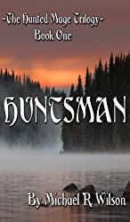 Huntsman (The Hunted Mage Trilogy Book 1)