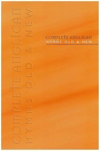 Complete Anglican Hymns Old and New, Full Music Edition (Hymns Old & New) (2000)