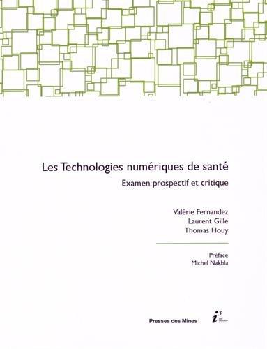 Les technologies numériques de santé: Examen prospectif et critique.