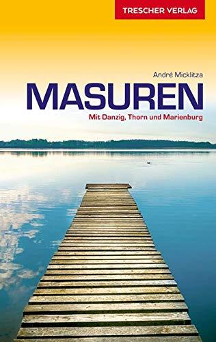 Reiseführer Masuren: Mit Marienburg, Danzig und Thorn (Trescher-Reihe Reisen)