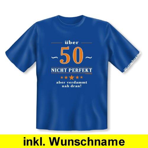 Zum Geburtstag! Witziges T-Shirt: Über 50 - nicht perfekt aber verdammt nahe dran! Mit individuellem Wunschnamen! Farbe royal-blau Royal-Blue